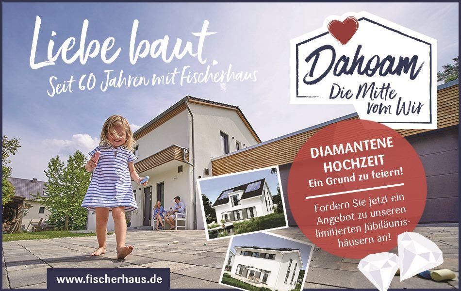 Fischerhaus: Dahoam - die Mitte vom Wir